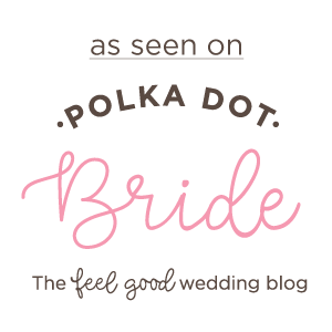 As seen on Polka Dot Bride